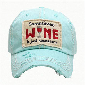 NEW Blue Sometimes Wine is Just Necessary Cap